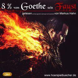 8 Prozent vom Goethe sein Faust 1 und 2 von Goethe,  Johann Wolfgang von, Hahn,  Markus
