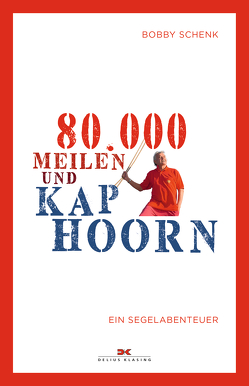 80.000 Meilen und Kap Hoorn von Schenk,  Bobby