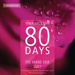 80 Days – Die Farbe der Lust von Braunmiller-Jest,  Annina, Dabinnus,  Burchard, Jackson,  Vina, Schermer-Rauwolf,  Gerlinde, Steckhan,  Barbara, Wollermann,  Thomas