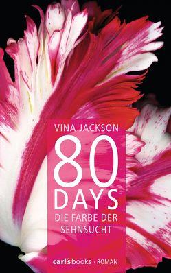 80 Days – Die Farbe der Sehnsucht von Jackson,  Vina, Schermer-Rauwolf,  Gerlinde, Steckhan,  Barbara, Wollermann,  Thomas