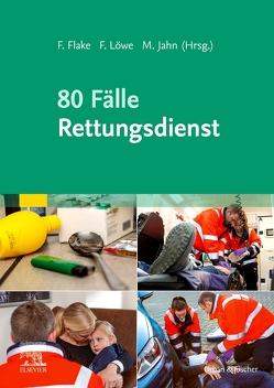 80 Fälle Rettungsdienst von Flake,  Frank, Jahn,  Matthias, Löwe,  Frank