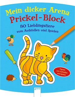 Mein Arena Prickel-Block / 80 Lieblingstiere zum Aufstellen und Spielen von Beurenmeister,  Corina