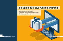80 Spiele fürs Live-Online-Training von Schilling,  Gert