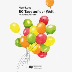 80 Tage auf der Welt (Hörbuch) von Henkes,  Christian, Luca,  Herr, Straeter,  Ilse