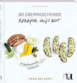 80 überraschende Rezepte auf's Brot im Handumdrehen zubereitet von Fauda-Rôle,  Sabrina, Holle,  Barbara, Ida,  Akiko