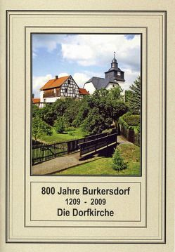 800 Jahre Burkersdorf (1209 – 2009). Die Dorfkirche von Hummel,  Günter, Löwe,  Barbara, Reinhold,  Frank