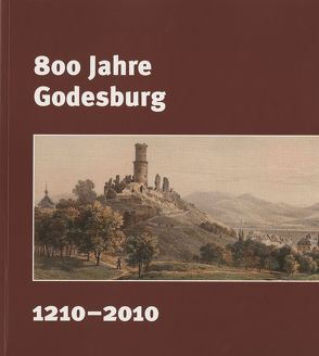 800 Jahre Godesburg. 1210 – 2010 von Schlossmacher,  Norbert