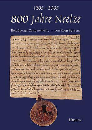 800 Jahre Neetze 1205-2005 von Behrens,  Egon