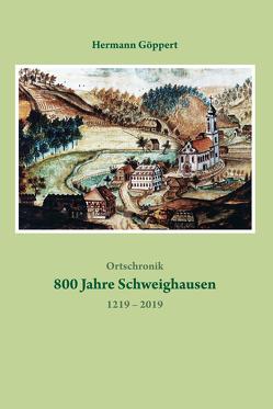 800 Jahre Schweighausen von Göppert,  Hermann