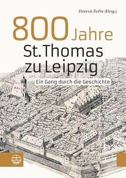 800 Jahre St. Thomas zu Leipzig von Zerbe,  Doreen