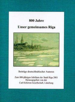 800 Jahre. Unser gemeinsames Riga von Adolphi,  Renate, Carlberg,  Nikolai, Lenz,  Wilhelm, Loeber,  Dietrich A