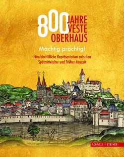 800 Jahre Veste Oberhaus von Buchhold,  Stefanie, Dupper,  Jürgen, Forster,  Bernhard, Oberhausmuseum Passau