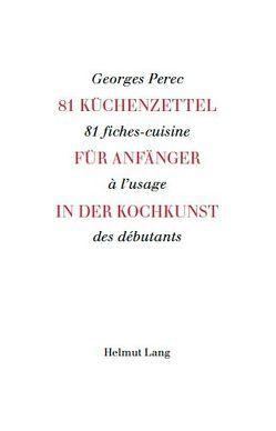 81 Küchenzettel für Anfänger in der Kochkunst von Perec,  Georges, Ronge,  Peter