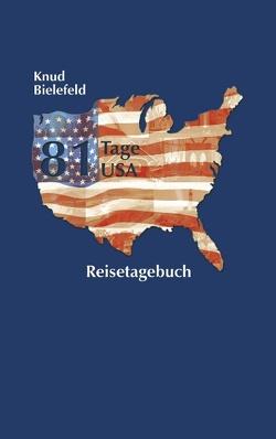 81 Tage USA von Bielefeld,  Knud