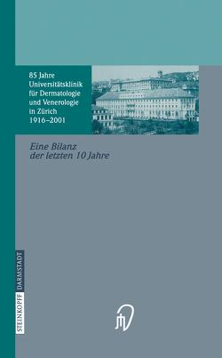 85 Jahre Universitätsklinik für Dermatologie und Venerologie Zürich (1916–2001) von Dummer,  R., Nestle,  F.