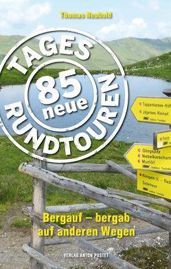 85 neue Tagesrundtouren von Neuhold,  Thomas