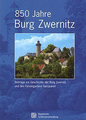 850 Jahre Burg Zwernitz von Grübl,  Kurt, Köfer,  Christine, Konrad-Röder,  Ruprecht, Schilling,  Arniko F, Sesselmann,  Matthias, Stark,  Harald, Steiniger,  Olaf