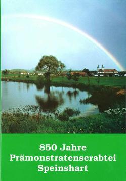 850 Jahre Prämonstratenserabtei Speinshart 1145-1995 von Brückner,  Reinhard, Dippold,  Günter, Machilek,  Franz, Rommens,  Rainer, Segl,  Peter