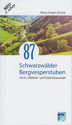 87 Schwarzwälder Bergvesperstuben von GROSSE,  KLAUS-JUERGEN