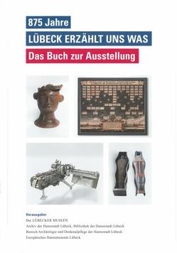 875 Jahre – Lübeck erzählt uns was