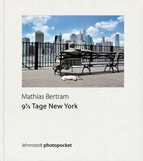 9 1/2 Tage New York von Bertram,  Mathias