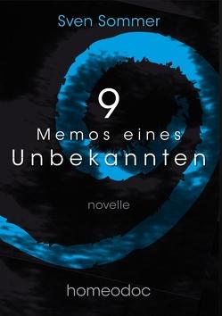 9 – Memos eines Unbekannten von Homeodoc,  S.L., Sommer,  Sven