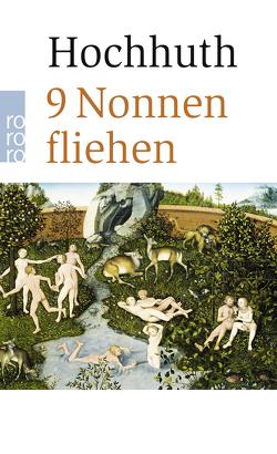 9 Nonnen fliehen von Hochhuth,  Rolf, Ranke-Heinemann,  Uta, Vollmer,  Antje