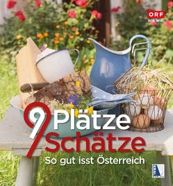 9 Plätze 9 Schätze – So gut isst Österreich von ORF, ORF (Hg.)