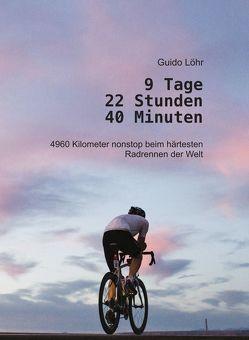 9 Tage 22 Stunden 40 Minuten von Löhr,  Guido