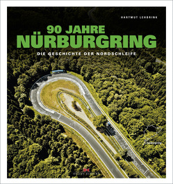 90 Jahre Nürburgring von Lehbrink,  Hartmut