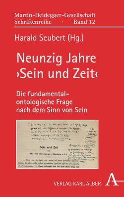 Neunzig Jahre 'Sein und Zeit' von Seubert,  Harald