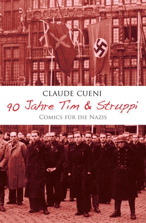 90 Jahre Tim & Struppi – Comics für die Nazis von Cueni,  Claude