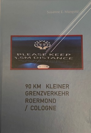 90 km Kleiner Grenzverkehr Roermond/Cologne von Mangold,  Susanne E
