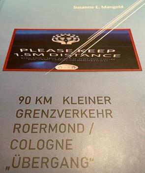 """90 km Kleiner Grenzverkehr ROERMOND/COLOGNE """"Übergang"""" von Mangold,  Susanne"""