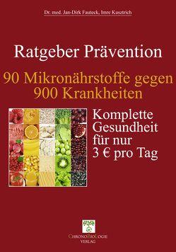 90 Mikronährstoffe gegen 900 Krankheiten von Dr. med. Fauteck,  Jan-Dirk, Kusztrich,  Imre