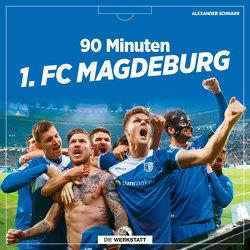 90 Minuten 1. FC Magdeburg von Schnarr,  Alexander