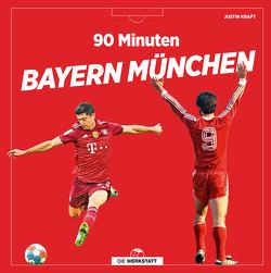 90 Minuten Bayern München von Kraft,  Justin
