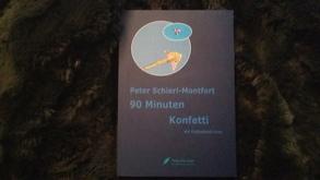 90 Minuten Konfetti von Schierl-Montfort,  Peter