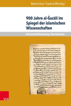 900 Jahre al-Ġazali im Spiegel der islamischen Wissenschaften von Griffel,  Frank, Ucar,  Bülent