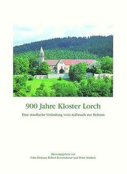 900 Jahre Kloster Lorch von Heinzer,  Felix, Kretzschmar,  Robert, Rückert,  Peter