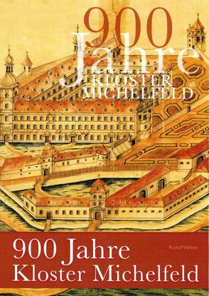 900 Jahre Kloster Michelfeld von Weber,  Rudolf