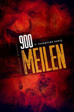 900 MEILEN – Zombie-Thriller von Davis,  S. Johnathan, Fahnert,  Katrin