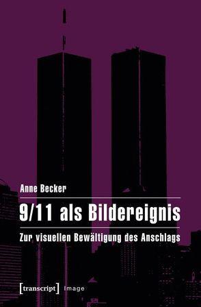 9/11 als Bildereignis von Becker,  Anne