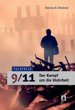 9/11 – Der Kampf um die Wahrheit von Klöckner,  Marcus B.