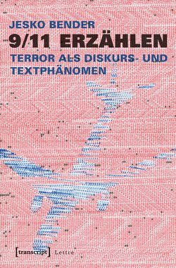 9/11 erzählen von Bender,  Jesko