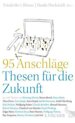 95 Anschläge – Thesen für die Zukunft von Bünau,  Friederike von, Hückstädt,  Hauke