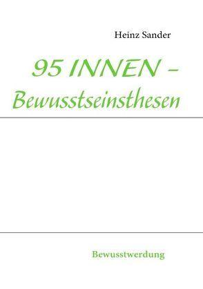 95 INNEN – Bewusstseinsthesen von Sander,  Heinz