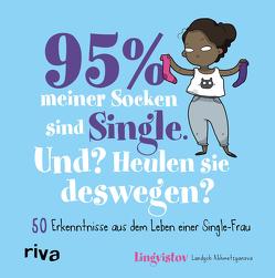 95 % meiner Socken sind Single – Und? Heulen sie deswegen? von Akhmetzyanova,  Landysh