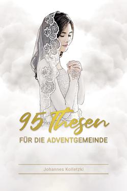 95 Thesen für Adventisten von Johannes,  Kolletzki