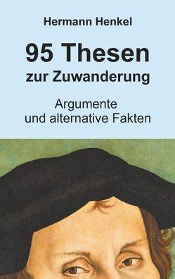 95 Thesen zur Zuwanderung von Henkel,  Hermann